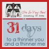 Thumbnail image for 31 Days to a thinner you and a thinner me