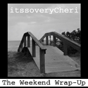 The Weekend Wrap Up